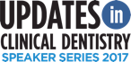 Updates in Clinical Dentistry | Speaker Series 2017